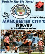 This was City's second season on the run in division 2. By the time of the final match of the 1988-89 season, City were in second place in Division Two with a goal difference of 24, but Crystal Palace were only three points behind with a goal difference of 19. This meant the nervous Blues had to get a point from their last match at Bradford to be certain of promotion.